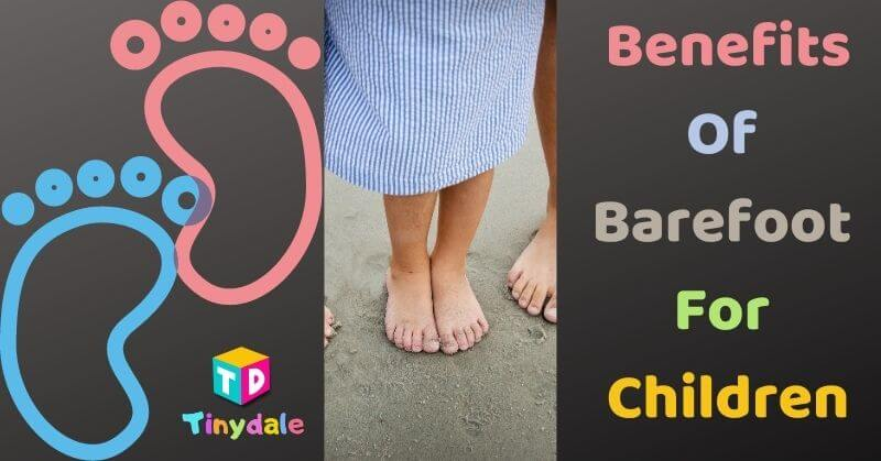 Benefits Of Barefoot For Children