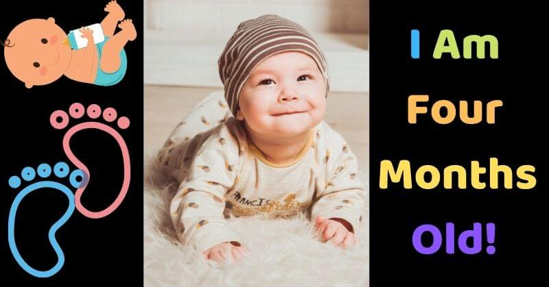 I Am Four Months Old baby