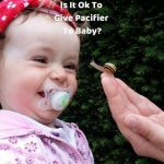 Is is ok to give pacifier to baby