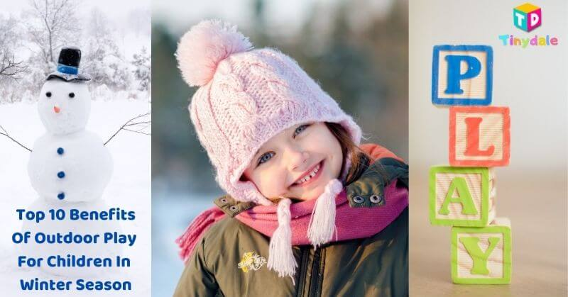 These Are Top 10 Benefits Of Outdoor Play For Children In Winter Season