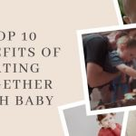 Top 10 Benefits of Eating Together With Baby