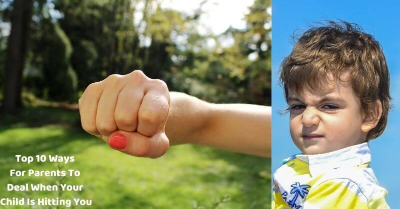 Top 10 Ways For Parents To Deal When Your Child Is Hitting You