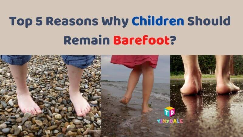 Top 5 Reasons Why Children Should Remain Barefoot_